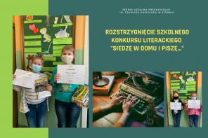 """Rozstrzygnięcie szkolnego konkursu literackiego """"Siedzę w domu i piszę…"""""""
